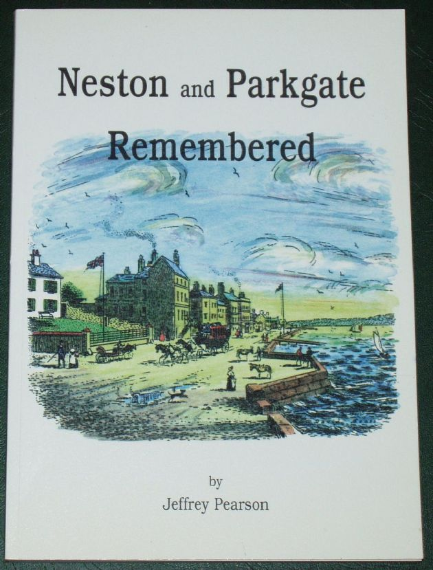 Neston and Parkgate Remembered, by Jeffrey Pearson